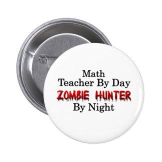 Profesor de matemáticas/cazador del zombi pin redondo 5 cm