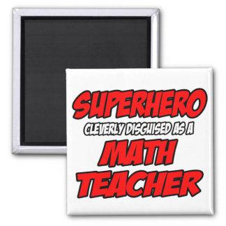 Profesor de matemáticas del super héroe… imán cuadrado