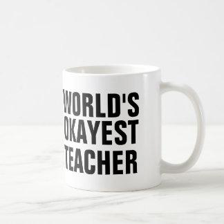 Profesor de Okayest del mundo Taza Clásica