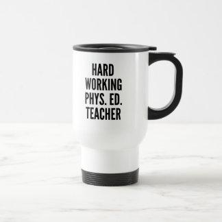 Profesor de trabajo duro de la educación física taza de viaje