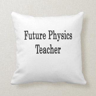 Profesor futuro de la física cojines
