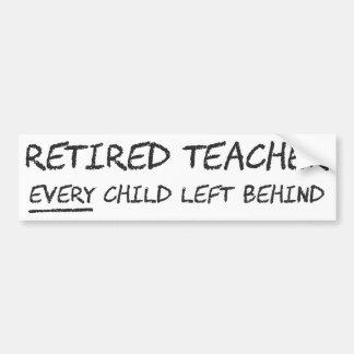 Profesor jubilado CADA niño dejado detrás Pegatina Para Coche