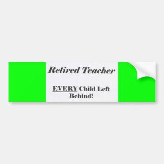 Profesor jubilado, cada niño dejado detrás del St  Etiqueta De Parachoque