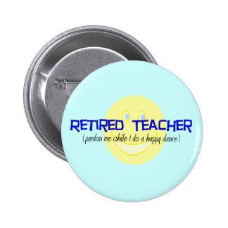 """Profesor jubilado """"que hace la danza feliz """" pin redondo de 2 pulgadas"""