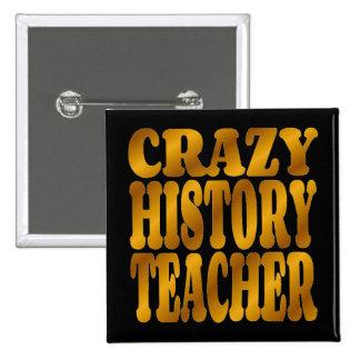 Profesor loco de la historia en oro pin cuadrado