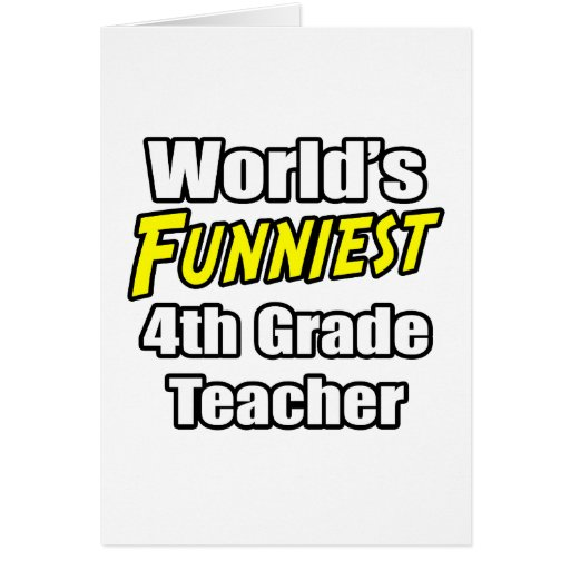 Profesor más divertido del grado del mundo el 4to tarjeta de felicitación