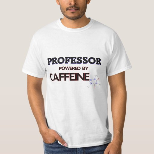 Profesor Powered por el cafeína Playera