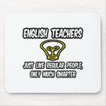 Profesores de inglés… como la gente regular, más e alfombrillas de raton