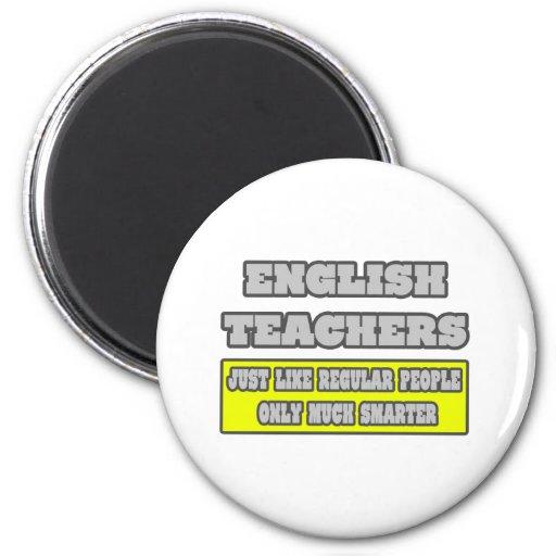 Profesores de inglés… mucho más elegantes imán redondo 5 cm