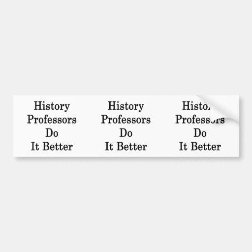 Profesores Do It Better de la historia Pegatina De Parachoque