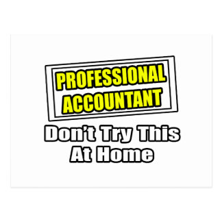 Professional Accountant...Don't Try This At Home Postcard
