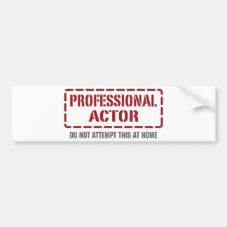 Professional Actor Bumper Sticker