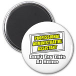 Professional Administrative Assistant...Joke 2 Inch Round Magnet