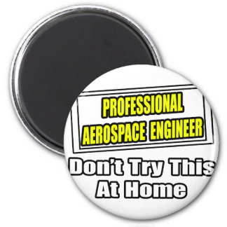 Professional Aerospace Engineer...Joke 2 Inch Round Magnet