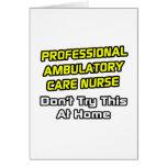 Professional Ambulatory Care Nurse .. Joke Greeting Card