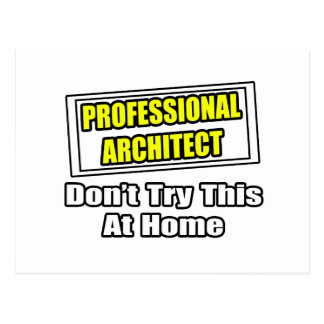 Professional Architect Don t Try This At Home Postcard