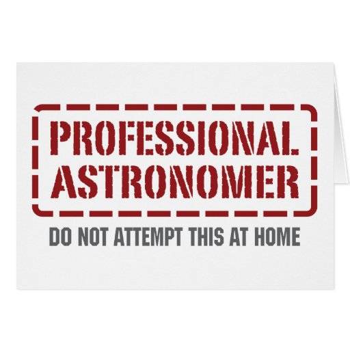 Professional Astronomer Greeting Card