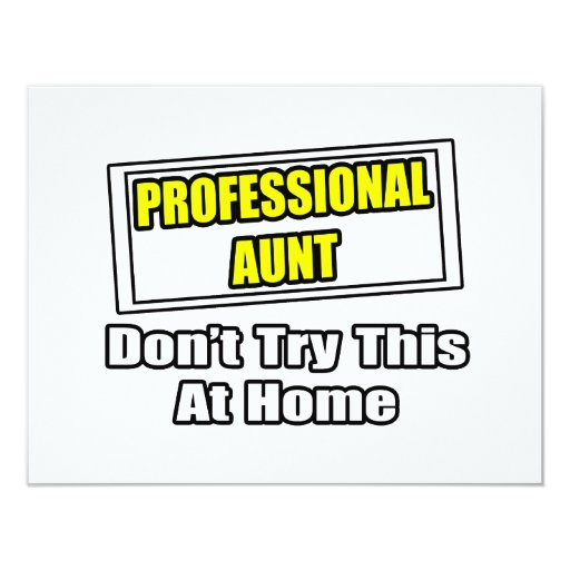 Professional Aunt...Don't Try This At Home Card