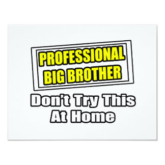 Professional Big Brother...Joke Custom Invite