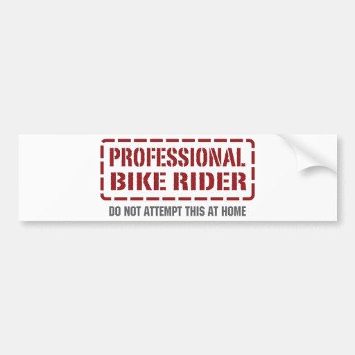 Professional Bike Rider Car Bumper Sticker