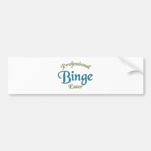 Professional Binge eater Car Bumper Sticker