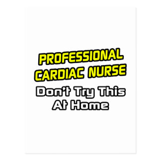 Professional Cardiac Nurse .. Joke Postcard