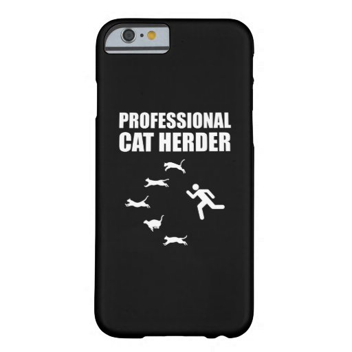 Professional Cat Herder Funny Herding Cats Barely There iPhone 6 Case