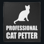 """Professional Cat Petter Bandana<br><div class=""""desc"""">Kitten rescue fans,  kitty daycare boarders,  feline cuddlers and animal lovers joke they are professional cat petters. Check out this funny custom design on tees,  shirts,  mugs,  cases,  gifts and apparel.</div>"""