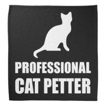 Professional Cat Petter Bandana