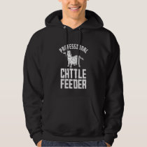 Professional Cattle Feeder Tractor Pasture Farm Hoodie