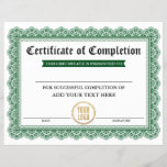 "Professional Certificate of Completion Your Logo G<br><div class=""desc"">Professional,  Customizable,  Certificate of Completion. Great for classes,  training courses,  schools,  business courses and more. Personalize with your custom text. Add your Business,  Company or School Logo.</div>"