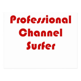 Professional Channel Surfer Postcard