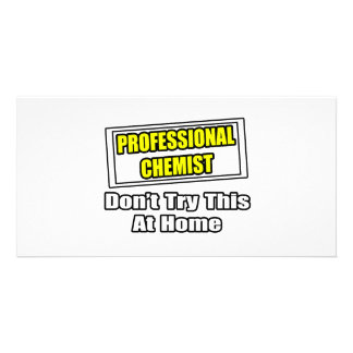Professional Chemist...Don't Try This At Home Picture Card
