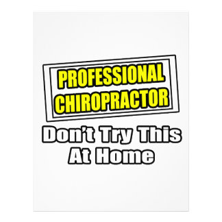 Professional Chiropractor...Don't Try At Home Flyer Design