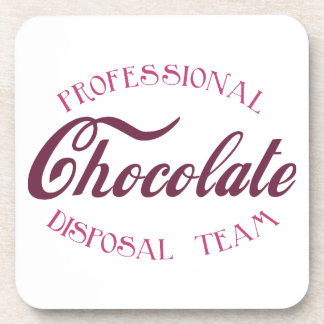 Professional Chocolate Disposal Team Beverage Coaster