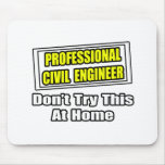 Professional Civil Engineer...Joke Mouse Pads