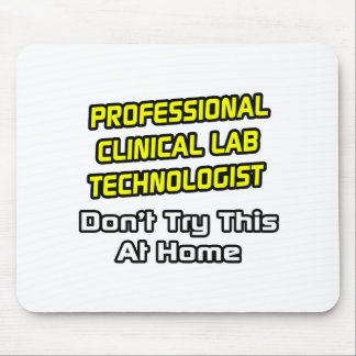 Professional Clinical Lab Technologist .. Joke Mouse Pad