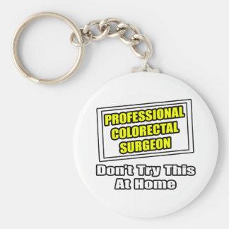 Professional Colorectal Surgeon .. Joke Key Chain