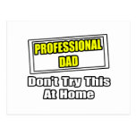 Professional Dad...Don't Try This At Home Postcards
