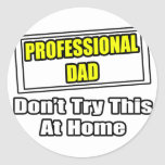 Professional Dad...Don't Try This At Home Sticker