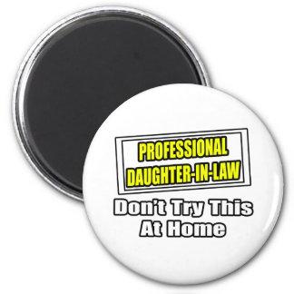 Professional Daughter-In-Law...Joke Magnet