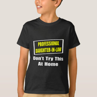 Professional Daughter-In-Law...Joke T-Shirt