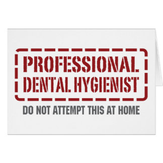 Professional Dental Hygienist Greeting Cards
