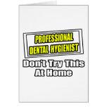 Professional Dental Hygienist...Joke Greeting Cards