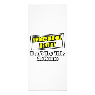 Professional Dentist Don t Try This At Home Rack Card