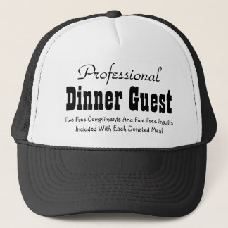 Professional, Dinner Guest, Two Free Compliment... Trucker Hat