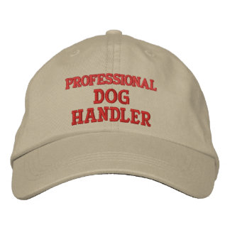 PROFESSIONAL DOG HANDLER EMBROIDERED BASEBALL HAT