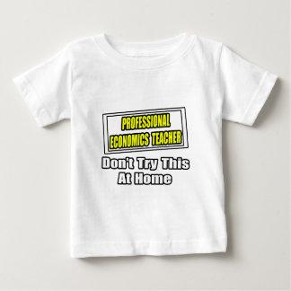 Professional Economics Teacher...Joke Baby T-Shirt