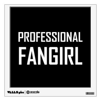 Professional Fangirl Wall Decal