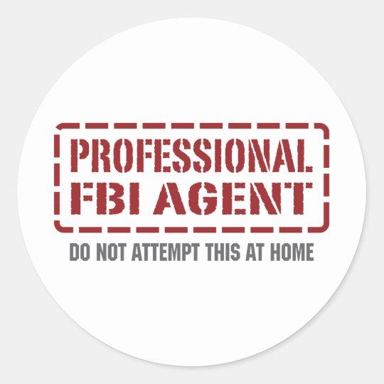 Professional FBI Agent Classic Round Sticker